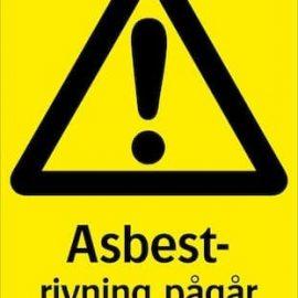 Varningsskylt - Asbestrivning pågår